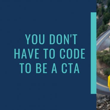 You don't have to code to be a CTA (and some tips for your journey)