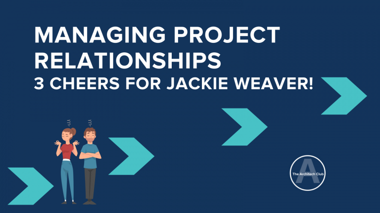 Managing project relationships 3 cheers for Jackie Weaver